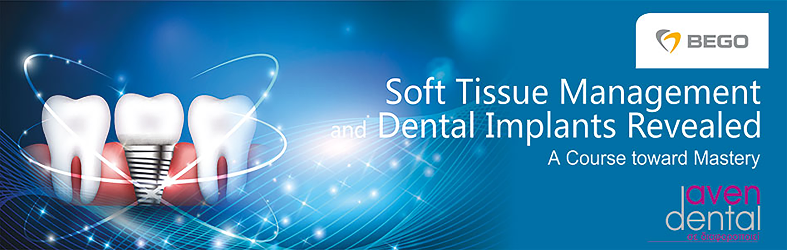 Soft Tissue Management and Dental Implants Revealed A Course toward Mastery